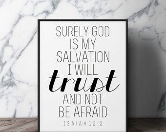 """Isaiah 12:2 """"Surely God is my salvation; I will trust and not be afraid."""" Encouraging Scripture Verse Wall Art Print Black and White"""