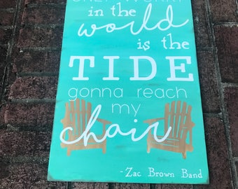 Zac Brown Band song lyrics, Beach house rustic sign decor, Only worry in the world, country music sign, beach chair, beach quote