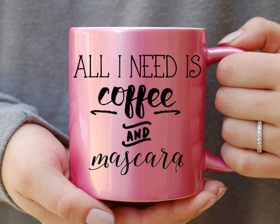 All I Need is Coffee and Mascara Mug, Pink Metallic Mug, All I Need is Mascara and Coffee, Makeup Lover, Mascara Mug, Coffee Mug, Caffeine,
