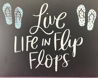 Summer Live Life In Flip Flops Sign