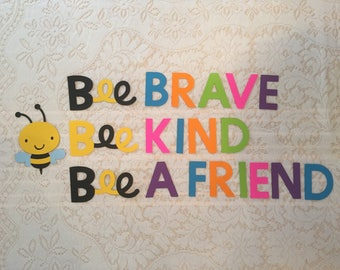 Teacher Ready Made Bulletin Board Be Brave Be Kind Be a Friend Bee