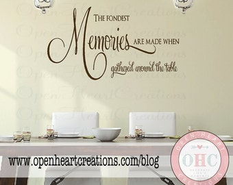 The Fondest Memories are Made When Gathered Around the Table Wall Decal - Kitchen Table or Dining Room Wall Saying 20H X 36W Qt0282