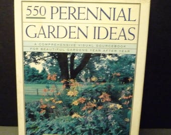 550 Perennial Garden Ideas- Designs and Text Gardening Book - 1994