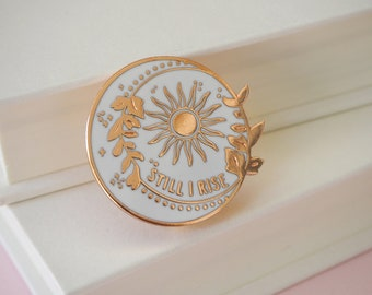 Still I Rise Enamel Pin - Women Poets Pin Collection -Maya Angelou Book Lover - Feminist Pin - Literature Gift - Lapel Pin - Pin Badge