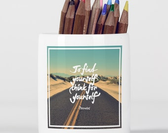 To Find Yourself Think For Yourself Socrates Quote Ancient Greek Philosopher Pencil Holder, Pen Pot, Pen Holder, Children Gift, PP105