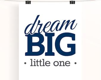 Dream big little one - navy blue nursery art - baby boy nursery print - typography poster - typography print - kids wall art - home decor