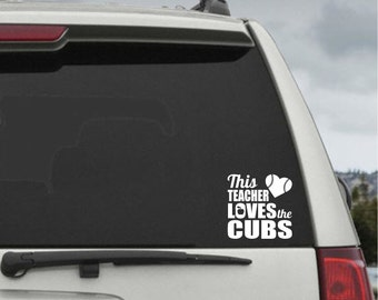 This Teacher Loves The Cubs decal - Car Window Decal Chicago Cubs Sticker