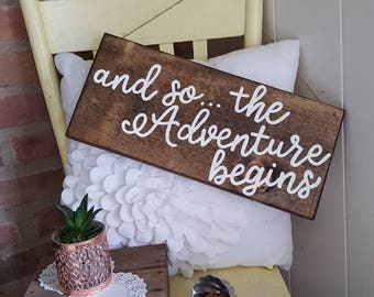 And so the adventure begins Wood Sign - Wedding Sign - Wedding Decor