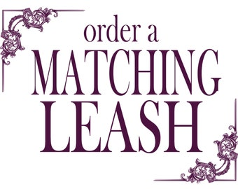 DOG LEASH - Design Your Own - Choose a Fabric - Matching Leashes