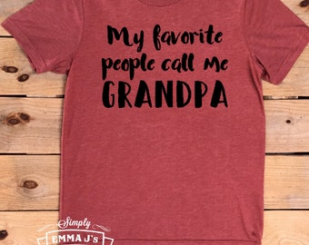 Grandpa shirt, gift idea, My favorite people call me Grandpa, Father's Day gift, Dad t-shirt, man gift