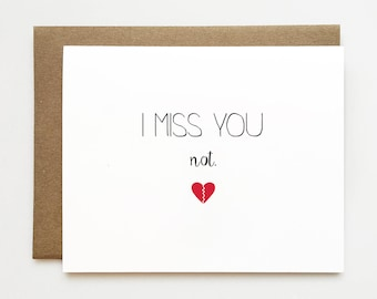 Card for ex, I miss you not, Unsympathy card, Funny card for ex, Cheeky greeting card for ex, Card for friend, Anti Valentine's day card