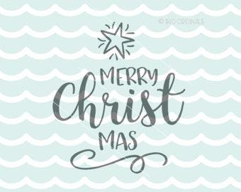 Merry Christmas SVG Merry Christ Mas SVG Cricut Explore and more! Christmas Christian Religious Art Shirt Mug Holiday SVG