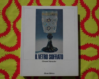 Il Vetro Soffiato book by Giovanni Mariacher