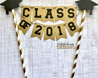 Graduation Cake Bunting Topper - Class of 2018 - Grad Party - Black White Gold Decorations