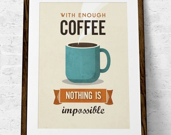 Inspirational quote print. Coffee print. Coffee poster. Inspirational print. Quote poster. Kitchen art. Retro print. With enough coffee...
