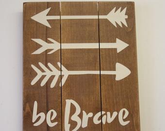 Be Brave Wood Sign Pallet Sign Rustic Nursery Decor Boys Nursery Wall Art Hunting Nursery Decor Baby Gift Wood Wall Art Handpainted