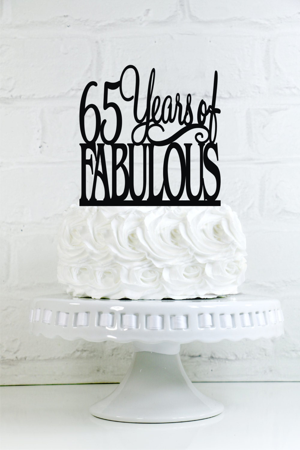 Birthday Cake Topper 65 Years Of Fabulous 65th Birthday Cake