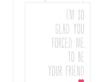 Friend Card. Funny Card. Best Friends Card.