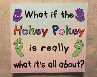 What if the hokey pokey is really what it's all about?