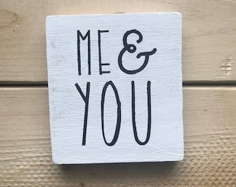 small wood sign | me and you | homemade