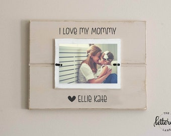 Love my mommy picture frame, personalized, mothers day photo frame, mom gift, from child, mom gift, mother daughter frame, mother son