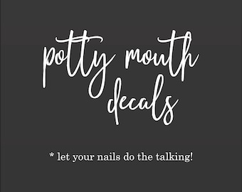 Potty Mouth Decals : Swear Words - Naughty - Bad  - Vinyl Nail Decals - 32 Color Choices