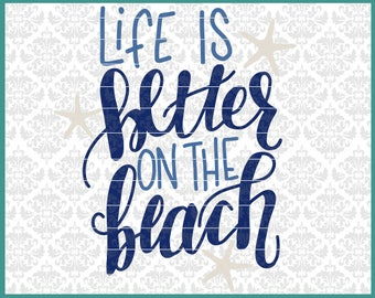 CLN0553 Life Is Better On The Beach Hand Lettered Summer SVG DXF Ai Eps PNG Vector INstant Download Commercial Cut File Cricut Silhouette
