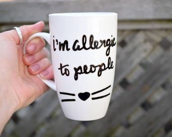 "Cat Mug, ""I'm Allergic to People"" Mug, Sarcastic Coffee Mug, Cat Lover"