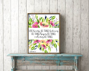 Bible Verse Wall Art digital print download- love bears all things Corinthians 13:7 - printable, Christian, flowers, leaves