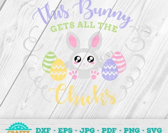 This Bunny Gets All The Chicks SVG, Happy Easter SVG, Easter SVG, Bunny Files, Chicks, Instant Download 20