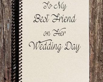 To My Best Friend on Her Wedding Day - Best Friend Wedding Gift - Wedding Gift - Maid of Honor