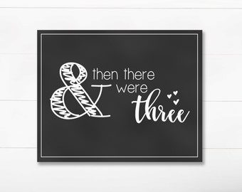 Pregnancy Announcement - And Then There Were Three - DIGITAL 8x10 Chalkboard Print - White - Printable JPEG Instant Download