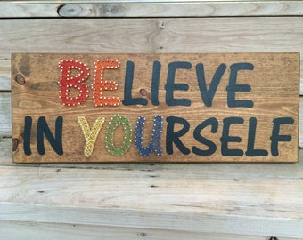 Believe in yourself - Be you - string art - home decor - wood- sign - inspirational art