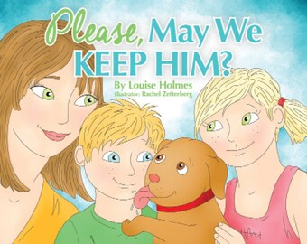 Please May We Keep Him? illustrated children's book in poem form about pet adoption