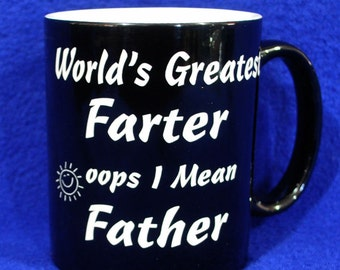 Birthday Gift For Dad ~ Fathers Day Gift ~ World's Greatest Farter ~ Fun Gift For Dad ~ Dad Gift ~ Personalized Mug ~ Fast Shipping ~ Mugs
