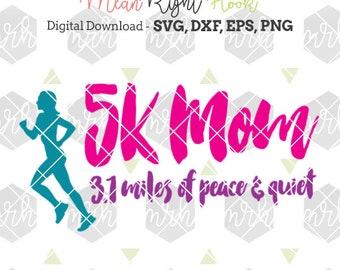 5K Mom SVG, Running svg, Workout svg, workout shirt design svg, INSTANT DOWNLOAD vector files for cutting machines - svg, png, dxf, eps