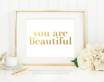 YOU ARE BEAUTIFUL Faux Gold Foil Art Print - White & Gold - Gold Gilded Wall Art - Girl Room Decor - Home Office Decor - Inspirational Quote