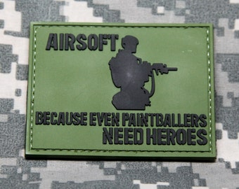 Airsoft Because Even Paintballers Need Heroes - PVC Morale Patch
