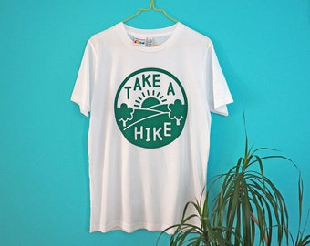 Take a Hike Tshirt, Funny Unisex Tshirt, Explore Tshirt, Screenprint Tee, Adventure T-shirt, Nature Tee, Hiking Shirt, Pun Tshirt, Hiker Tee