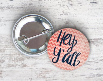 "Hey Y'all 2.25"" Pinback Button"
