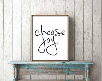 DIGITAL PRINT DOWNLOAD - choose joy - inspirational, wall art, home decor, printable, wisdom, quote, printable, poster, canvas, frame