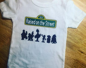 Raised on the Street Sesame Street Inspired Toddler Tee & Adult Tee