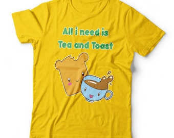 All i need is tea and toast T-Shirt - british english breakfast motivation tee Mens & Ladies Yellow Toast  Funny T-Shirts Breakfast Gift