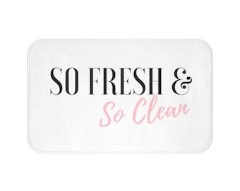 So Fresh and So Clean Bath Mat, Modern Bath Mat, Cute Bath Mat, Bathroom Decor, Home Decor, Shower Mat, Quote Bath Mat, Funny Bath Mat