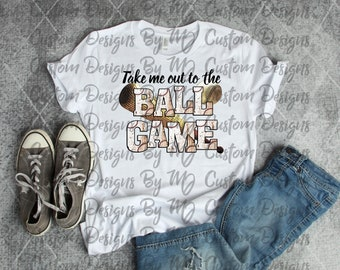 Take Me Out To The Ball Game Sublimation Transfer