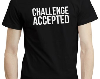 Challenge Accepted How I Met Your Mother HIMYM Motivation T shirt Tshirt Tee