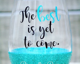 The Best is Yet to Come, Wedding gift, Sparkle Wine Glass, Custom Cups, Glitter stemless wine glass, wedding party, Wedding Toast, Bride