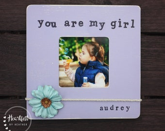 Custom You Are My Girl Baby Girl Picture Frame - Personalized First Birthday Gift Girl - New Baby Gift - Granddaughter Gift from Nana - Best
