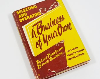 Vintage How To Book, A Business Of Your Own, Start A Business Book, 1940s Business Entrepreneur Instruction Book, Small Business Guide