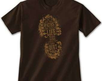 Dirt Paths T-Shirt - John Muir Quote Shirt - Hiking T-Shirt - Nature T-Shirt - Outdoors Shirt - Camping Shirt - Guys Shirt - Hike Tee